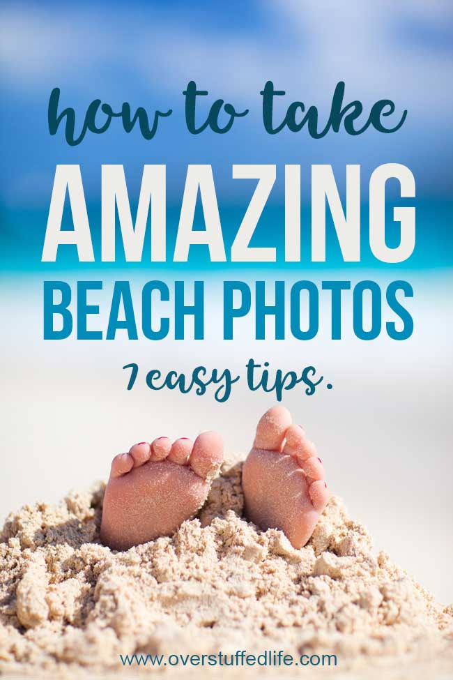 Want to take amazing beach photos? Use these 7 super simple ideas to take your beach photography up a notch and get the best beach photos ever. You'll love the results!