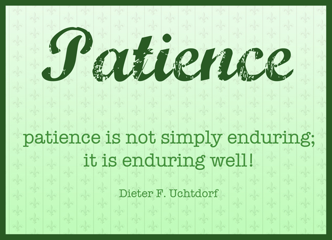 Printable download for March 2015 Visiting Teaching Message. Long Suffering and Patience.