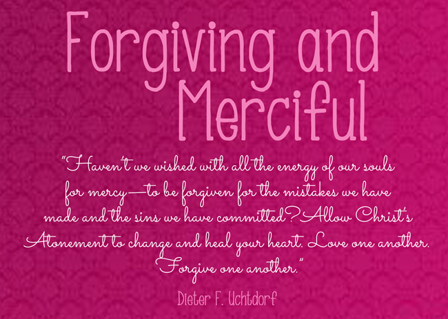 July 2015 Visiting Teaching message: Divine Attributes of Jesus Christ: Forgiving and Merciful. Free downloadable printable with Dieter F. Uchtdorf quote. #overstuffedlife