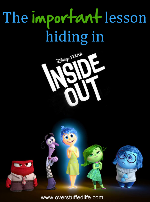 There is an important lesson hiding in Inside Out--a lesson that will help you be a better parent. #overstuffedlife