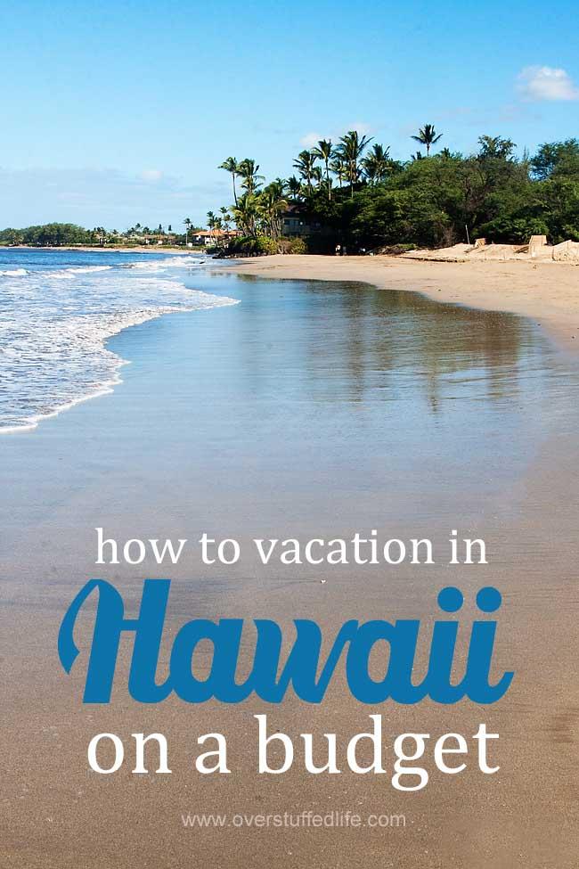 tips for traveling to Hawaii | how to budget for Hawaiian vacation | cheap trip to Hawaii | Hawaii vacation | Maui | Oahu | Kauai | Big Island | Honolulu | vacation on a budget | save money | frugal travel