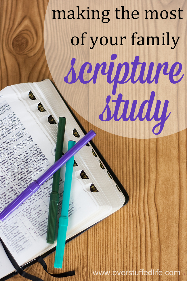 How to make the most of family scripture study. Ideas to make scripture reading more effective for kids in every age group. #overstuffedlife