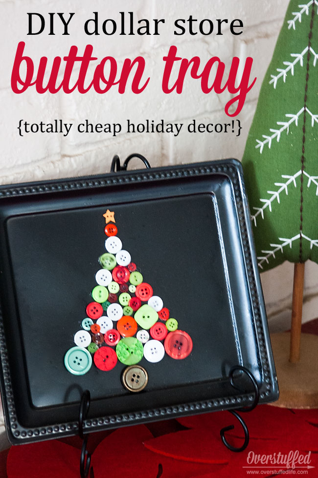 Make this adorable button tree on a cheap dollar store tray with the button stash you already have on hand. So easy and cheap! #overstuffedlife
