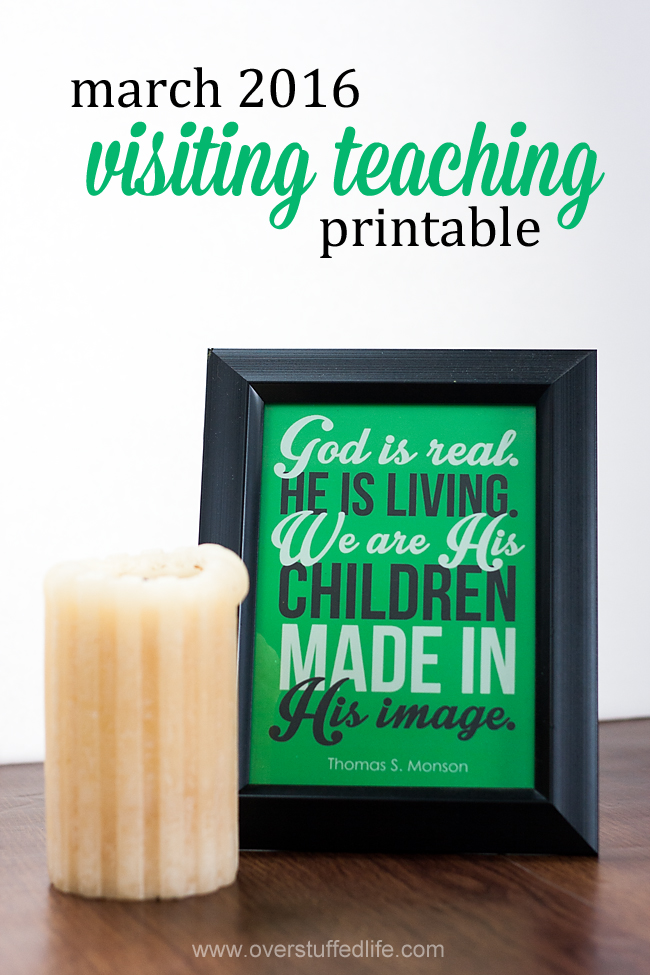 March 2016 visiting teaching printable. We are created in the image of God. #overstuffedlife