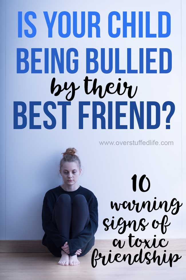Warning signs that your child's best friend might actually be a bully. Parents—look closely at the friendships your child has and take steps to help them leave the unhealthy and toxic relationships behind.
