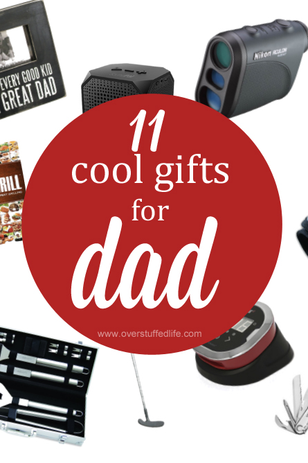 Cool gift ideas for dads. Find a great gift for Father's Day that Dad will love! #overstuffedlife