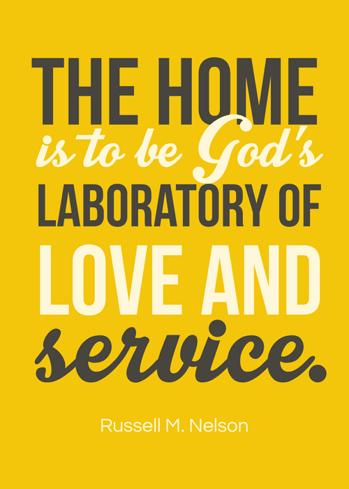 """August 2016 Visiting Teaching handout. Print out Russell M. Nelson quote """"The home is to be God's laboratory of love and service."""""""