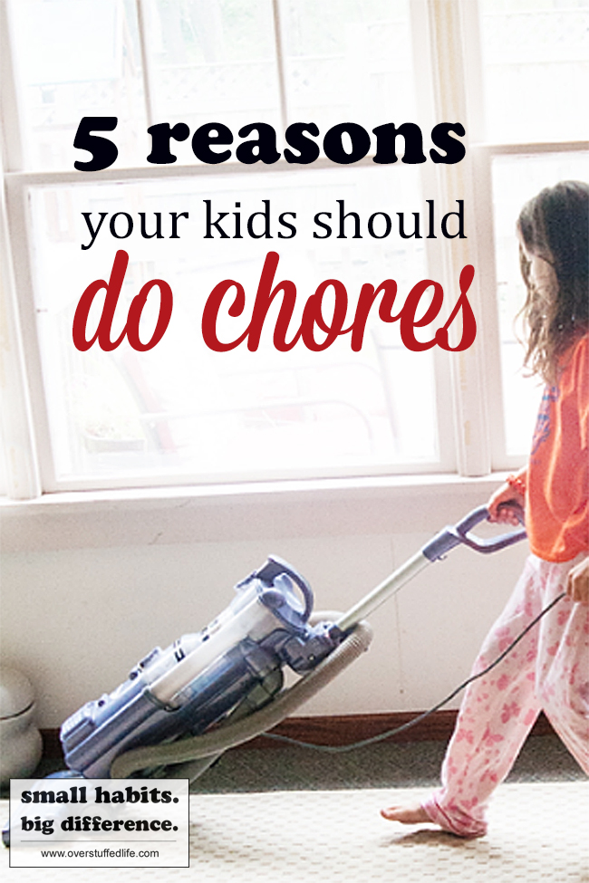Your kids should be doing chores around the house because it benefits them so much to do those chores. They will be happier and well-adjusted, among other things.