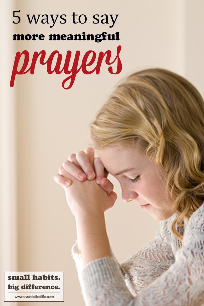 The habit of praying daily is an important one, but it's easy to rush through it and say prayers that aren't thoughtful. Make your prayers more meaningful by trying one of these 5 ideas.