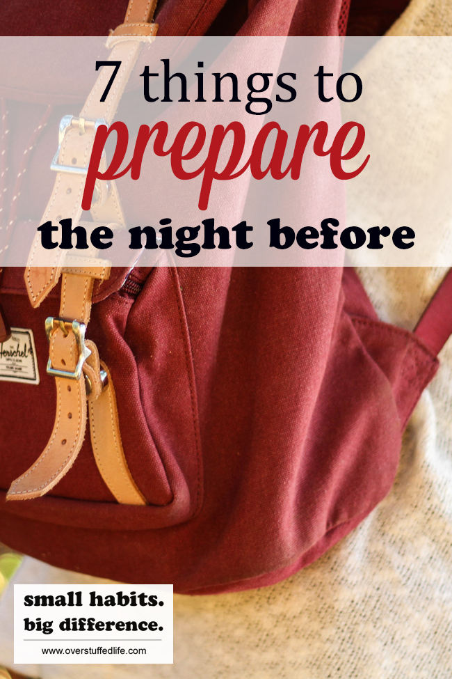 Try preparing these 7 things in order to be more prepared for the next day.