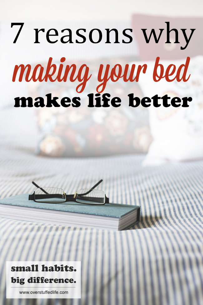 7 reasons why making your bed every morning makes your life better. The two minutes it takes you to get your bed made in the morning might just be the most important two minutes of the day!