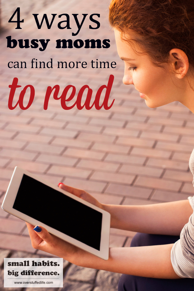 Busy moms have a difficult time getting reading in—try these 4 easy ways to find more time to read.