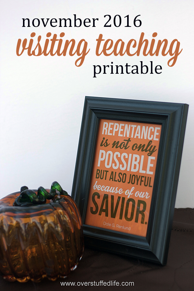 November 2016 visiting teaching downloadable printable handout. The quote featured is from Elder Renlund's talk in the October 2016 LDS General conference: Repentance is not only possible but also joyful because of our Savior.""