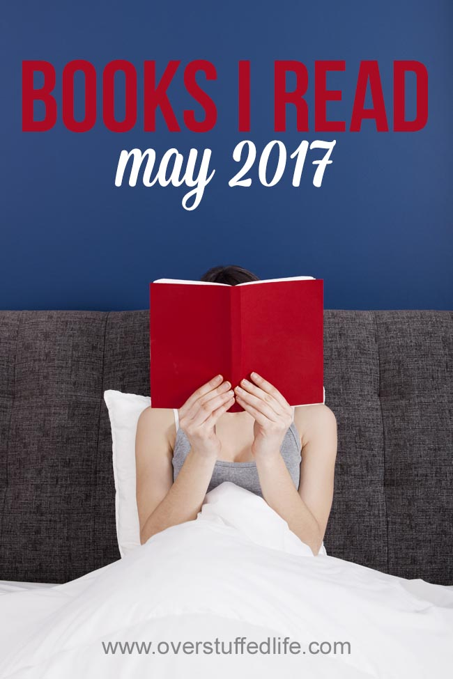 Books I read in May 2017 | Woman reading book in bed | The Nightingale by Kristen Hannah | Counting by 7s by Holly Goldberg Sloan | As Time Goes By by Mary Higgins Clark | Murder at Tophouse by Clair M. Poulson | Worth the Wrestle by Sheri Dew