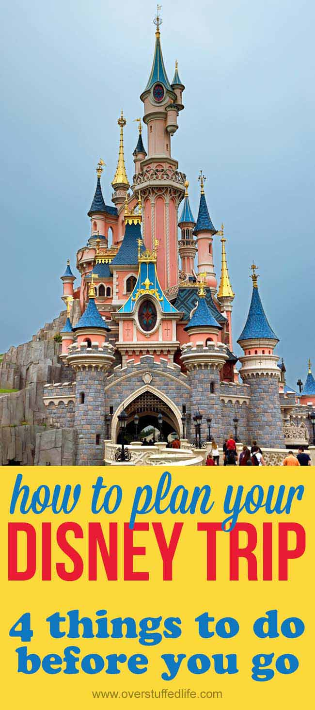 Is it time to PLAN your DISNEY TRIP? Make sure your DISNEY VACATION is the best it can be by PLANNING in advance for these 4 things.