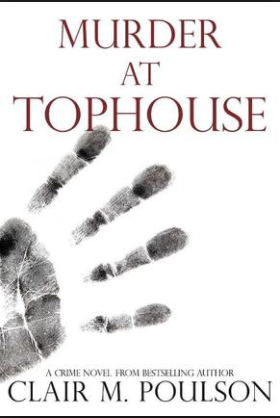 Book cover for Murder at Tophouse by Clair M. Poulson