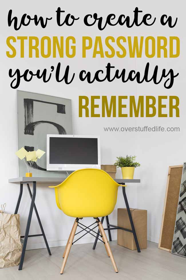 Tips and tricks for creating STRONG PASSWORDS that are secure from website hackers and that you will actually remember. Plus, be sure to download the password log so you can keep track of all passwords, security questions, and other data to keep your online sites safe and secure.