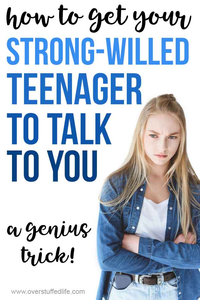 How to get your strong willed teen to talk to you—this trick will help you finally start communicating with your teenager!