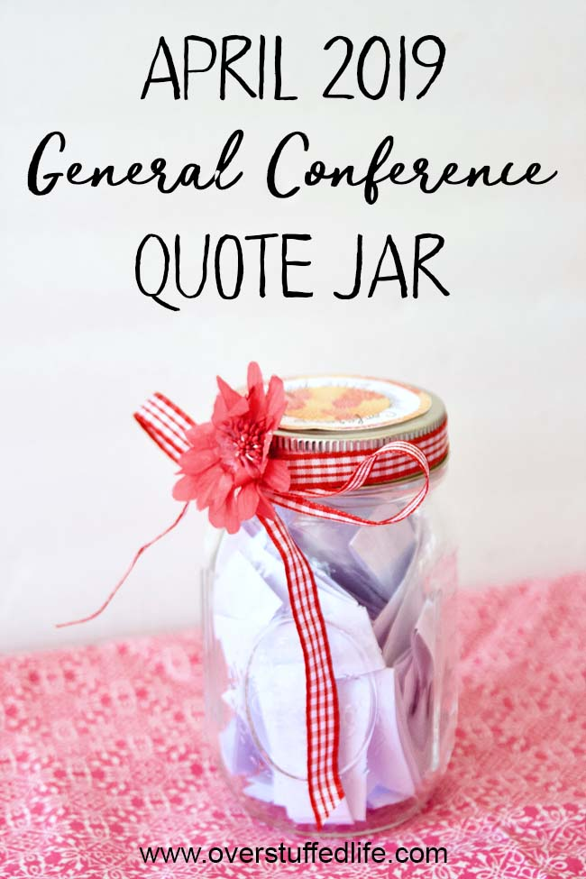 Make a general conference quote jar for your ministering sisters. Fill a jar with quotes from the April 2019 General Conference, use the free printable to decorate the jar, and have a fun new General Conference study help!
