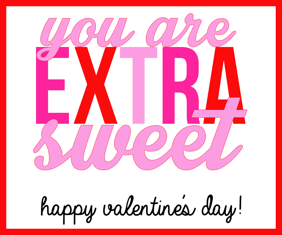 You are EXTRA sweet! A Valentine's Day printable for use with a package of Extra chewing gum.